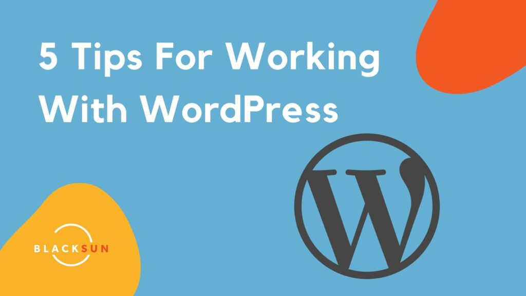 5 Tips For Working With WordPress