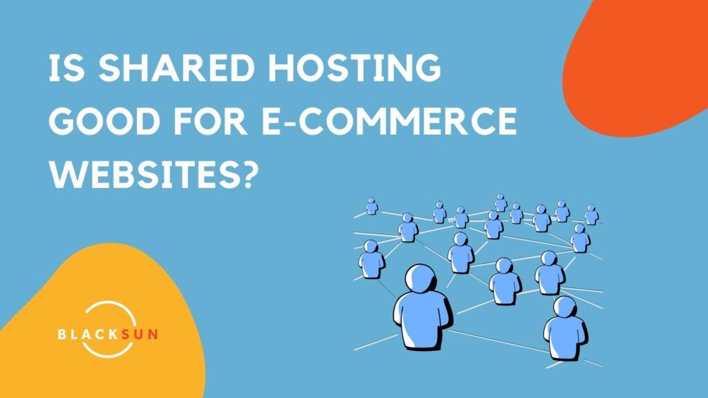 Shared Hosting for eCommerce