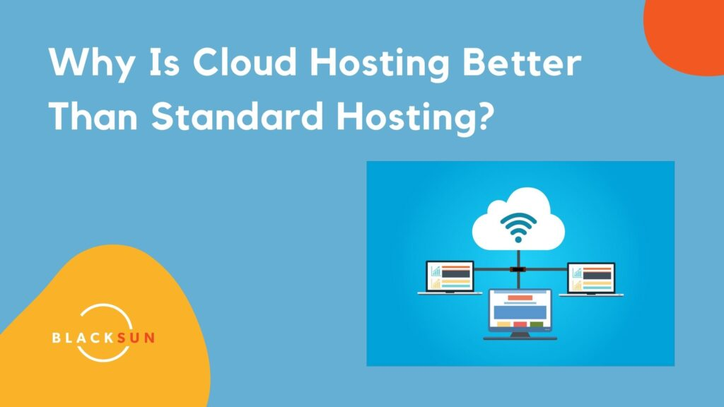 Why Is Cloud Hosting Better Than Shared Hosting